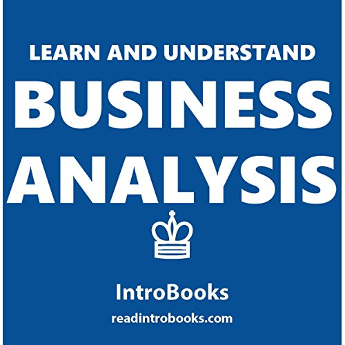 Learn and Understand Business Analysis                   By:                                                                                                                                 IntroBooks                               Narrated by:                                                                                                                                 Andrea Giordani                      Length: 48 mins     3 ratings     Overall 2.7