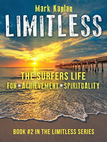 The Surfers Life: Fun, Achievement, Spirituality (Limitless Book 2) (English Edition)