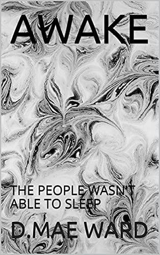 AWAKE: THE PEOPLE WASN'T ABLE TO SLEEP (English Edition)
