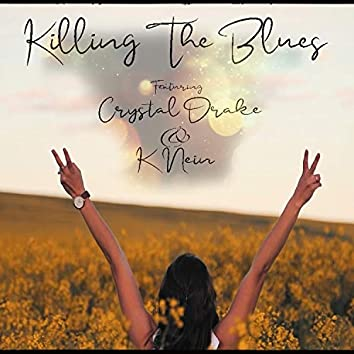 Killing the Blues (feat. Crystal Drake)