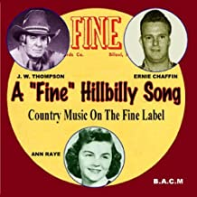 Fine Label: A Fine Hillbilly Song Country Music On The Fine Label by Fine Label (2012-05-04)