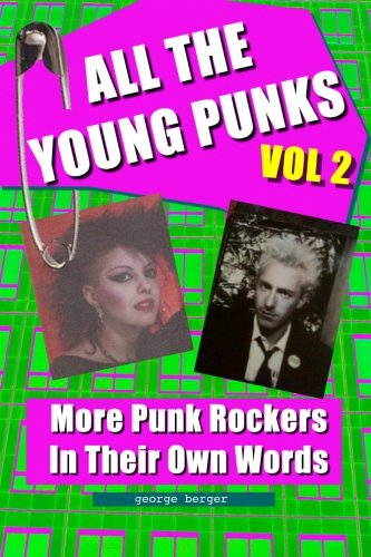 All The Young Punks - Vol 2: More Punk Rockers In Their Own Words (Volume 2)