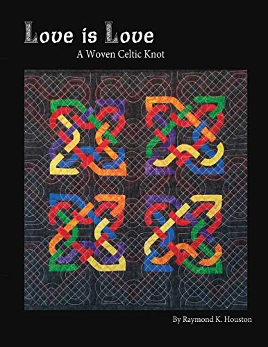Love is Love: A Woven Celtic Knot (2) (Nacho Grandma's Quilts)