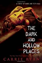 The Dark and Hollow Places (Forest of Hands and Teeth) by Ryan, Carrie(March 13, 2012) Paperback