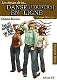 Danse (country) en ligne (La) Niveau débutant de ROLLAND. Christian (2012) Broché