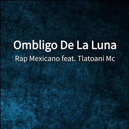 Rap Mexicano feat. Tlatoani Mc
