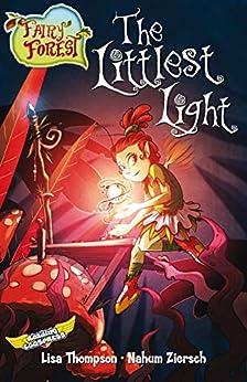The Littlest Light (Fairy Forest Book 6) by [Lisa Thompson, Reading Eggs, Nahum Ziersch]
