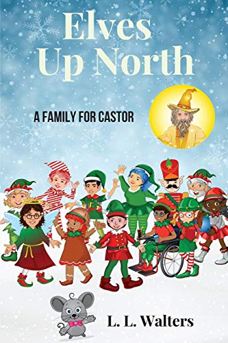 Book: Elves Up North - A Family for Castor by L. L. Walters