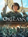 Orléans, Tome 1 - Des Carnutes à Jeanne d'Arc : De 53 av. J.-C. à 1429
