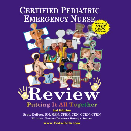 CPEN - Certified Pediatric Emergency Nurse Review, Putting It All Together: 1000 Review Questions audiobook cover art