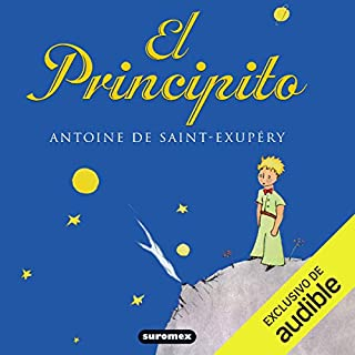 El Principito [The Little Prince]                   By:                                                                                                                                 Antoine de Saint-Exupéry                               Narrated by:                                                                                                                                 Raiza Revelles                      Length: 1 hr and 42 mins     34 ratings     Overall 4.9