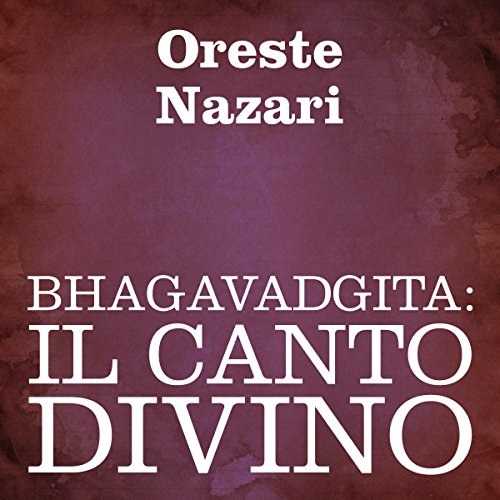 Bhagavadgita: Il canto divino [Bhagavad Gita: The Divine Song]                   By:                                                                                                                                 autore sconosciuto                               Narrated by:                                                                                                                                 Silvia Cecchini                      Length: 3 hrs and 7 mins     Not rated yet     Overall 0.0