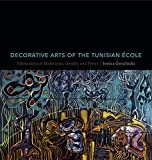 Decorative Arts of the Tunisian Ecole (Fabrications of Modernism, Gender, and Power)