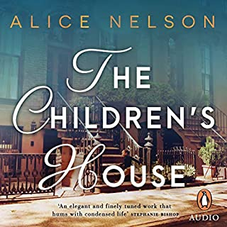 The Children's House                   By:                                                                                                                                 Alice Nelson                               Narrated by:                                                                                                                                 Sarah Snook                      Length: 8 hrs and 29 mins     12 ratings     Overall 4.4