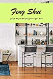 Feng Shui: Simple Ways to Use Feng Shui in Your Home: The Feng Shui House Book (English Edition)