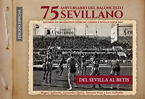 75 Aniversario del baloncesto sevillano nueva edición: Del Sevilla al Betis