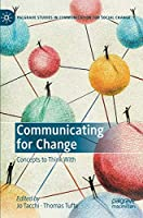 Communicating for Change: Concepts to Think With Front Cover