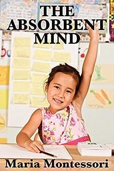 The Absorbent Mind (Unabridged Start Publishing LLC) by [Maria Montessori]