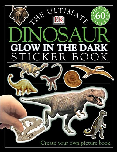 Ultimate Sticker Book: Dinosaur -- Glow in the Dark (Ultimate Sticker Books)