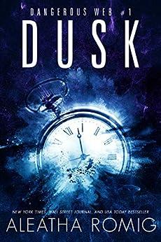 Dusk (Dangerous Web Book 1) by [Aleatha Romig, Lisa Aurello]