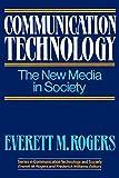 Communication Technology (The Free Press Series on Communication Technology and Society, Vol 1)