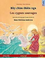 Bầy chim thiên nga - Les cygnes sauvages (tiếng Việt - tiếng Pháp): Sách thiếu nhi song ngữ dựa theo truyện cổ tích của Hans Christian Andersen (Sefa Picture Books in Two Languages)