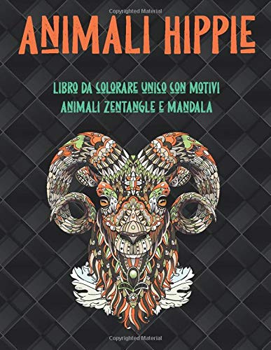 Animali Hippie - Libro da colorare unico con motivi animali zentangle e mandala