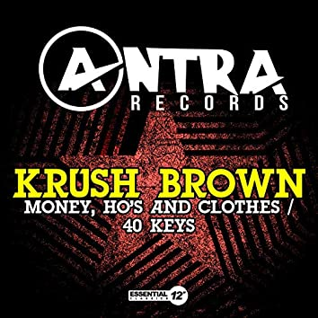 Money, Ho's and Clothes / 40 Keys