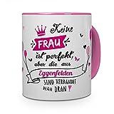 printplanet Tasse mit Stadt/Ort Eggenfelden - Motiv Keine Frau ist Ideal, Aber. -Städtetasse, Kaffeebecher, Mug, Becher, Kaffeetasse - Farbe Rosa