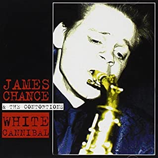 White Cannibal by James Chance & The Contortions (2000-09-12)
