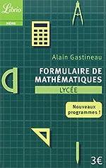 Formulaire de mathématiques Lycée - Nouveaux programmes d'Alain Gastineau