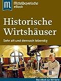 Historische Wirtshäuser: Das Buch zur Serie der Mittelbayerischen Zeitung (German Edition)