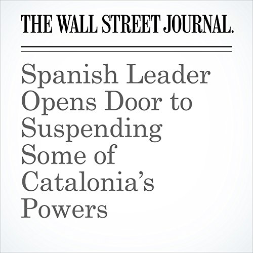 Spanish Leader Opens Door to Suspending Some of Catalonia's Powers copertina