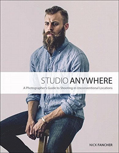 Studio Anywhere: A Photographer's Guide to Shooting in Unconventional Locations (English Edition)