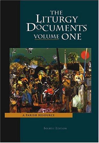 Liturgy Documents Volume 1, Fourth Edition (Liturgy...