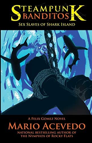 Steampunk Banditos Sex Slaves of Shark Island Felix Gomez detective vampire Volume 7 product image