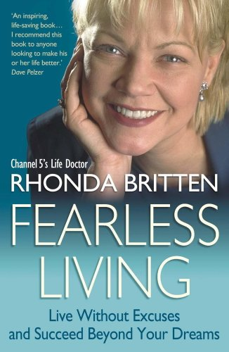 Fearless Living: Live Without Excuses and Succeed Beyond Your Dreams (English Edition)