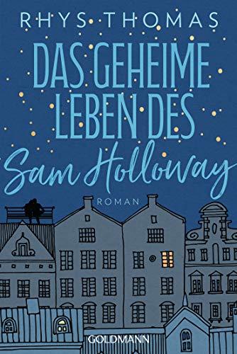 Das geheime Leben des Sam Holloway: Roman