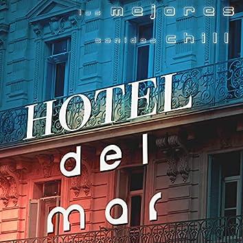 Hotel Del Mar - Los Mejores Sonidos Chill para Restaurantes y Bares