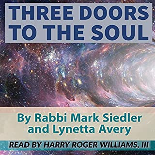 Three Doors to the Soul: A Journey through Religion, Science and Spirituality to Reveal Our Souls TRUE Purpose audiobook cover art