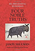 Re-Breathing Buddha's Four Noble Truths