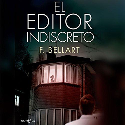 El Editor Indiscreto [The Indiscreet Editor] audiobook cover art