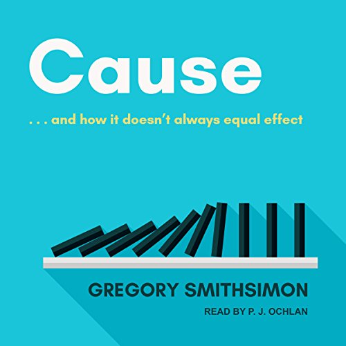 Cause: …And How It Doesn't Always Equal Effect audiobook cover art