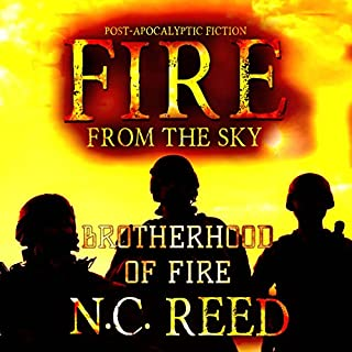 Brotherhood of Fire     Fire from the Sky, Book 2              Written by:                                                                                                                                 N. C. Reed                               Narrated by:                                                                                                                                 Lee Alan                      Length: 12 hrs and 32 mins     1 rating     Overall 5.0