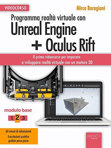 Programma realtà virtuale con Unreal Engine + Oculus Rift Videocorso: Modulo base. Livello 2 (Italian Edition)