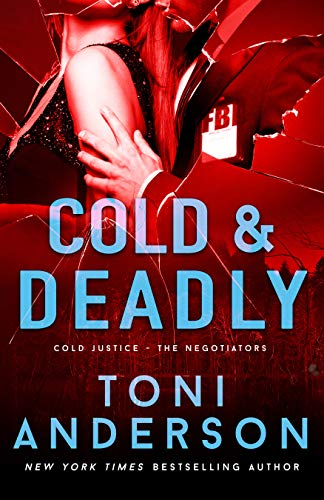 Cold & Deadly: An absolutely gripping crime thriller and edge-of-your-seat romantic suspense (Cold Justice - The Negotiators Book 1) (English Edition)