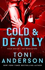 Cold & Deadly: An absolutely gripping crime thriller and edge-of-your-seat romantic suspense (Cold Justice - The Negotiators Book 1)