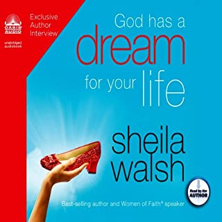 God Has a Dream for Your Life                   By:                                                                                                                                 Sheila Walsh                               Narrated by:                                                                                                                                 Sheila Walsh                      Length: 5 hrs and 5 mins     1 rating     Overall 5.0