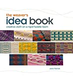 The Weaver's Idea Book: Creative Cloth on a Rigid Heddle Loom - Jane Patrick