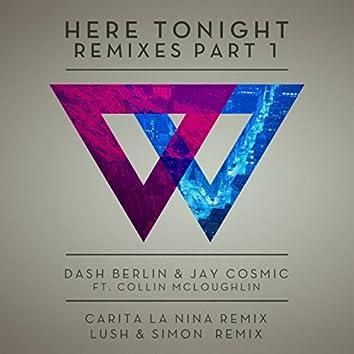 Here Tonight (Remixes - Part 1)